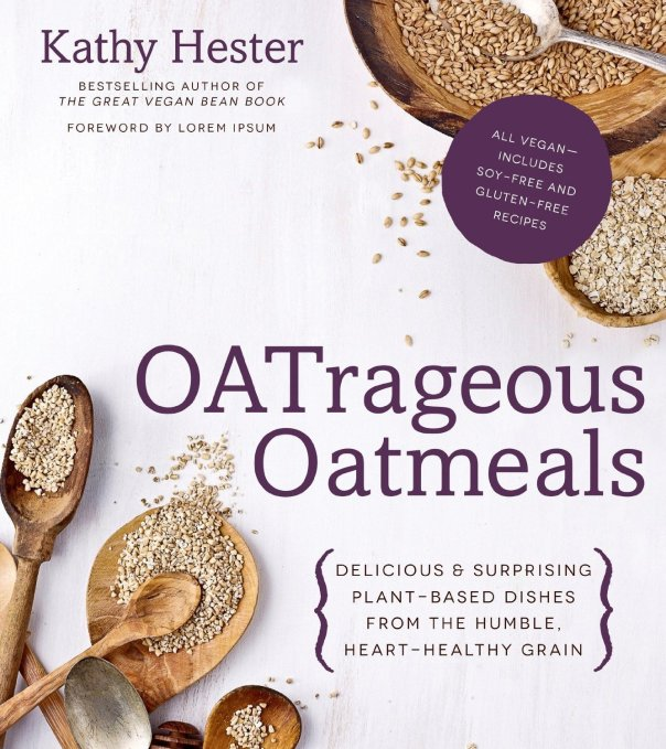 OATrageous Oatmeals by Kathy Hester